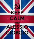 KEEP CALM AND ALESSIO GIORGIO - Personalised Poster large