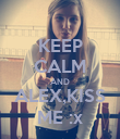 KEEP CALM AND ALEX,KISS ME :x - Personalised Poster large