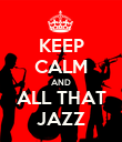 KEEP CALM AND ALL THAT JAZZ - Personalised Poster large