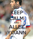 KEEP CALM AND ALLEZ YOANN - Personalised Poster large