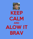 KEEP CALM AND ALOW IT BRAV - Personalised Poster large