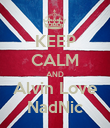 KEEP CALM AND Alvin Love NadNic - Personalised Poster small