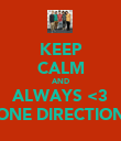 KEEP CALM AND ALWAYS <3 ONE DIRECTION - Personalised Poster large