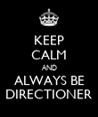 KEEP CALM AND ALWAYS BE DIRECTIONER - Personalised Poster large