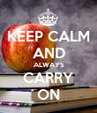 KEEP CALM AND ALWAYS CARRY ON - Personalised Poster small