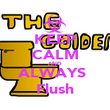 KEEP CALM AND ALWAYS  Flush - Personalised Poster large