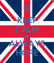KEEP CALM AND ALWAYS HOPE - Personalised Poster large