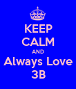 KEEP CALM AND Always Love 3B - Personalised Poster large