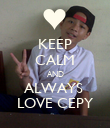KEEP CALM AND ALWAYS  LOVE CEPY - Personalised Poster large