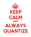KEEP CALM AND ALWAYS QUANTIZE - Personalised Poster large