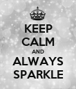 KEEP CALM AND ALWAYS SPARKLE - Personalised Poster large