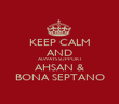 KEEP CALM AND ALWAYS SUPPORT AHSAN & BONA SEPTANO - Personalised Poster large