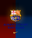 KEEP CALM AND ALWAYS SUPPORT BARCELONA - Personalised Poster large