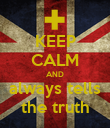 KEEP CALM AND always tells the truth - Personalised Poster large