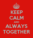 KEEP CALM AND ALWAYS TOGETHER - Personalised Poster large