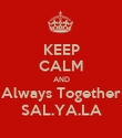 KEEP CALM AND Always Together SAL.YA.LA - Personalised Poster large