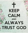 KEEP CALM AND ALWAYS TRUST GOD - Personalised Poster large