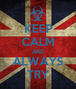 KEEP CALM AND ALWAYS TRY - Personalised Poster large