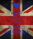 KEEP CALM AND ALWAYS WITH DINDA - Personalised Poster large