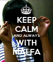 KEEP CALM AND ALWAYS WITH MALFA - Personalised Poster large