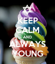 KEEP CALM AND ALWAYS YOUNG - Personalised Poster large