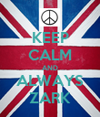 KEEP CALM AND ALWAYS ZARK - Personalised Poster large