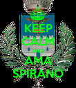 KEEP CALM AND AMA SPIRANO - Personalised Poster large