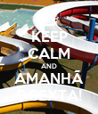 KEEP CALM AND AMANHÃ É SEXTA! - Personalised Poster large