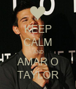 KEEP CALM AND AMAR O TAYLOR - Personalised Poster large