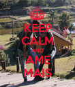 KEEP CALM AND AME MAIS - Personalised Poster large