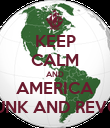 KEEP CALM AND AMERICA DRUNK AND REVOLT - Personalised Poster large
