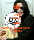 KEEP CALM AND Amico Jacksoniano MEMES - Personalised Poster large