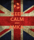 KEEP CALM AND AMKA   - Personalised Poster large