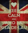 KEEP CALM AND AMO LA  RISA DE LAU  - Personalised Poster large