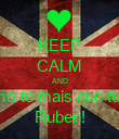 KEEP CALM AND Amo-te mais que tudo Ruben! - Personalised Poster large