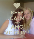 KEEP CALM AND AMO VC GLIM ! - Personalised Poster large