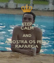 KEEP CALM AND AMOSTRA OS PEITO RAPARIGA - Personalised Poster large