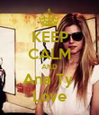 KEEP CALM AND Ana Ty  Love - Personalised Poster large