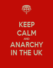 KEEP CALM AND ANARCHY IN THE UK - Personalised Poster large