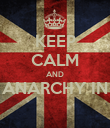 KEEP CALM AND ANARCHY IN  - Personalised Poster large