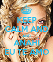 KEEP CALM AND AND ANAHÍ EU TE AMO - Personalised Poster large