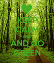 KEEP CALM AND AND GO GREEN - Personalised Poster large