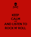 KEEP CALM AND AND LISTEN TO ROCK N' ROLL - Personalised Poster large