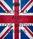 KEEP CALM AND AND LOVE BRITISH COUNCIL - Personalised Poster large