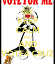KEEP CALM AND AND VOTE4 CRUZ - Personalised Poster large
