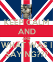 KEEP CALM AND AND WHAT WAS I SAYING??? - Personalised Poster large