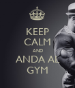 KEEP CALM AND ANDA AL GYM - Personalised Poster small