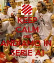 KEEP CALM AND ANDIAMO IN  SERIE A1 - Personalised Poster large