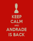 KEEP CALM AND ANDRADE IS BACK - Personalised Poster large