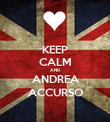 KEEP CALM AND ANDREA ACCURSO - Personalised Poster small